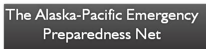 The Alaska-Pacific Emergency Preparedness Net